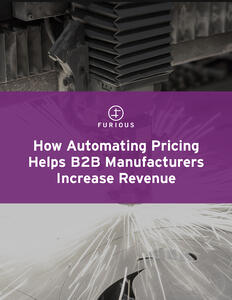 How Automating Pricing Helps B2B Manufacturers Increase Revenue